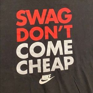 SWAG DONT COME CHEAP Nike Regular Fit Tee T Shirt